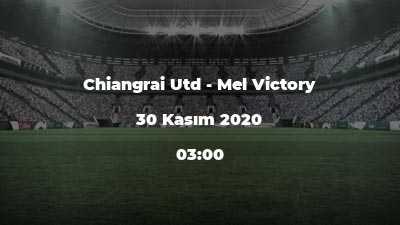 Chiangrai Utd - Mel Victory