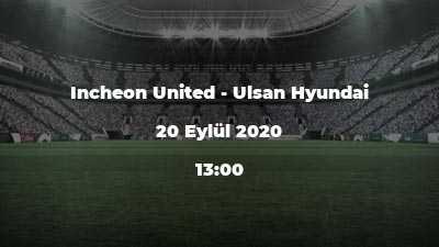 Incheon United - Ulsan Hyundai