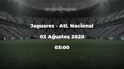Jaguares - Atl. Nacional