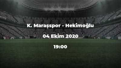 K. Maraşspor - Hekimoğlu