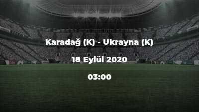 Karadağ (K) - Ukrayna (K)