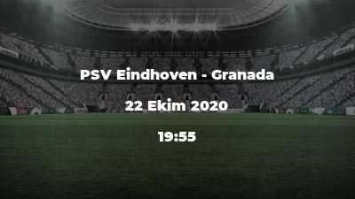 PSV Eindhoven - Granada