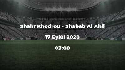 Shahr Khodrou - Shabab Al Ahli
