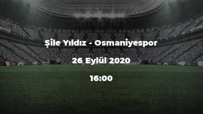 Şile Yıldız - Osmaniyespor
